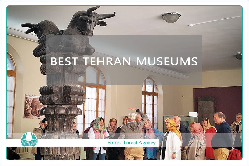 Best Tehran Museums