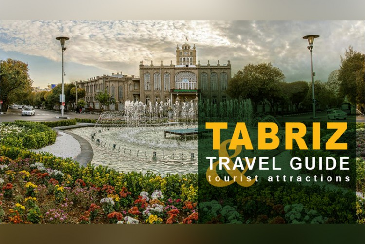 Tabriz Travel Guide and Tourist Attractions