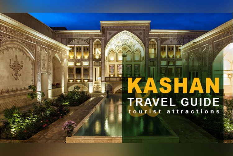 Kashan Travel Guide and Tourist Attractions