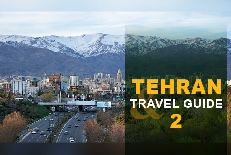 Tehran Travel Guide 2